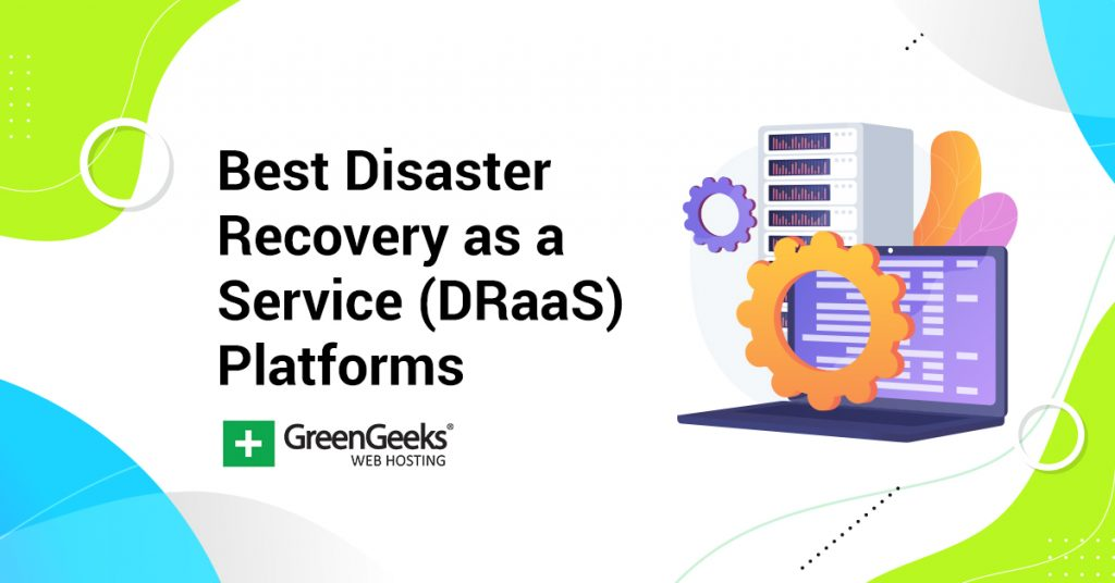 Best Disaster Recovery as a Service DRaaS Platforms